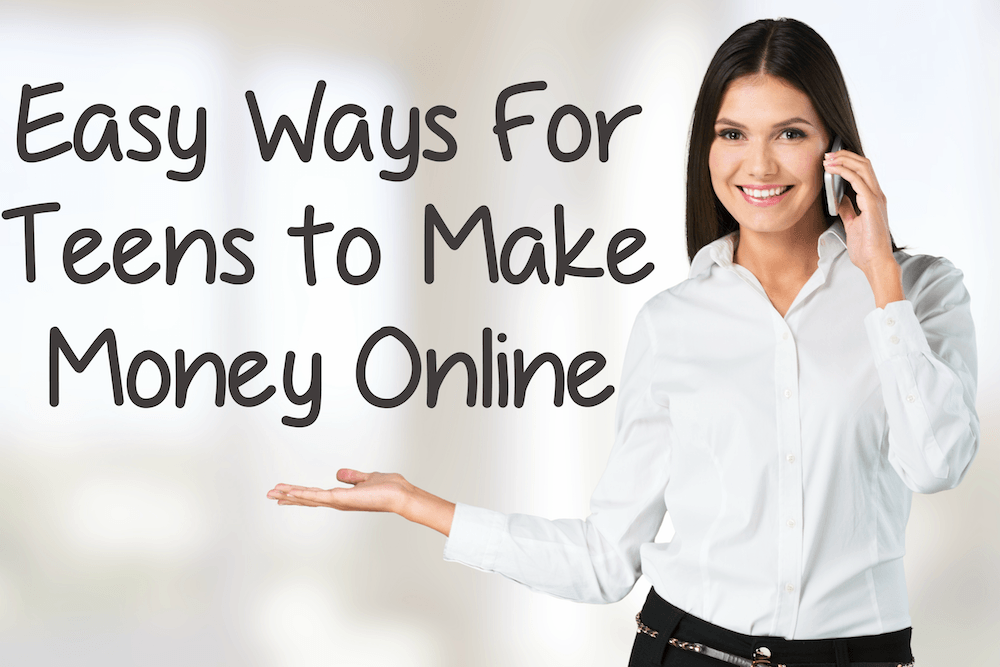 Great Ways For Teens to Make Money Online